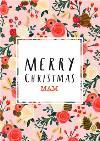 Merry Christmas Mam - Floral