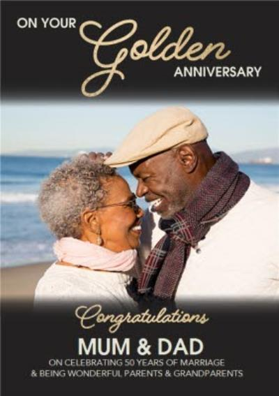 Congratulations Mum And Dad On Your Golden Anniversary Photo Upload Card