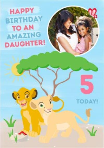 Disney Lion King Birthday Photo upload Card To an Amazing Daughter!
