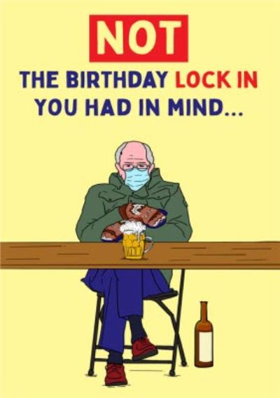 Not The Birthday Lock In You Had In Mind Card