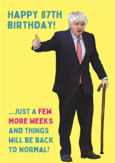 Funny Old Boris A Few More Weeks Birthday Card