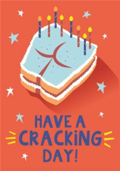 Cheeky Have A Cracking Day Birthday Card
