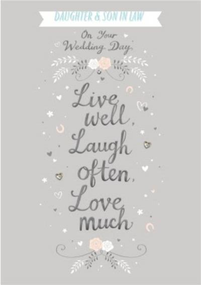 On your Wedding day, Live well laugh Often love much