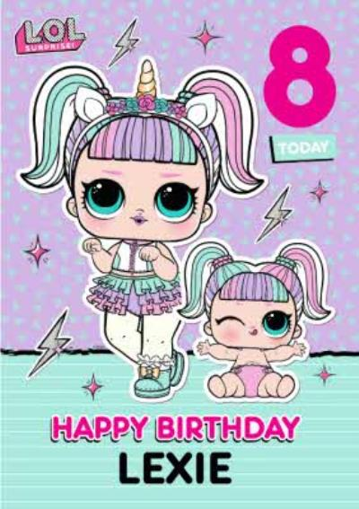 LOL Surprise 8 Today Birthday Card