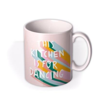 Lucy Maggie This Kitchen Is For Dancing Typographic Mug