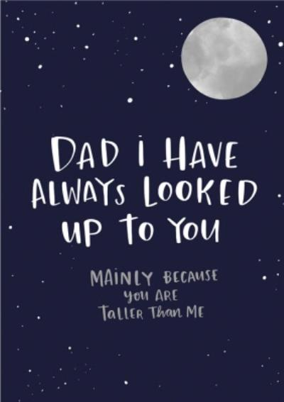 Lucy Maggie Looked Up To You Funny Father's Day Card