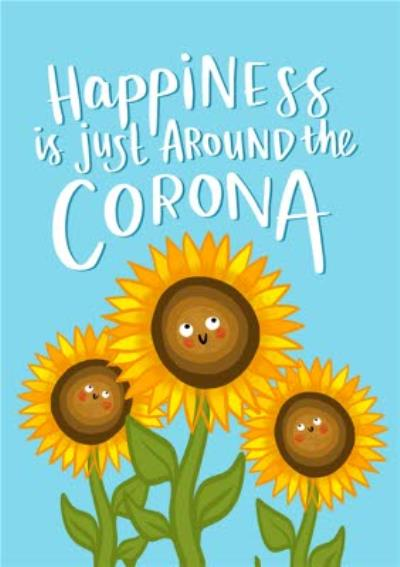 Happiness Is Just Around The Corona Funny Sunflowers Card