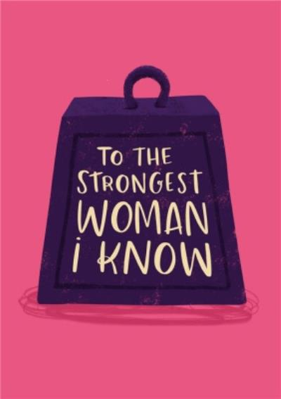 To The Strongest Woman I Know Mother's Day Card