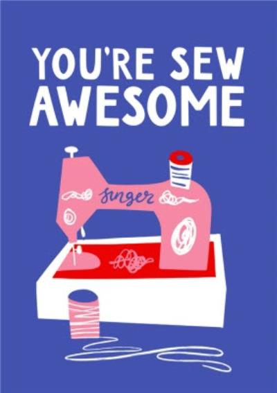 Sewing Machine You're Sew Awesome Congratulations Card