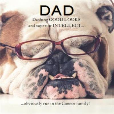 Funny Good Looks And Intellect Run In The Family Personalised Dad Card