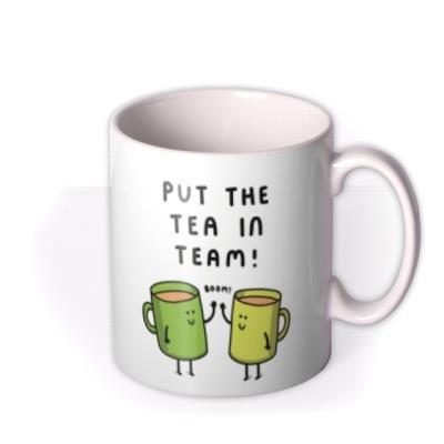 Tea In Team Funny Pun Mug