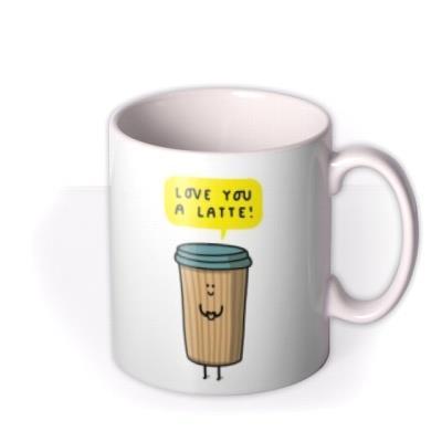 Love You A Latte Funny Pun Mug