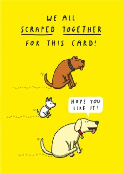Funny Rude Pun We All Scraped Together For This Card Hope You Like It