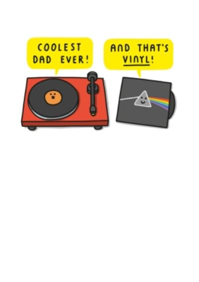 Mungo And Shoddy Coolest Dad Ever And Thats Vinyl Fathers Day Card