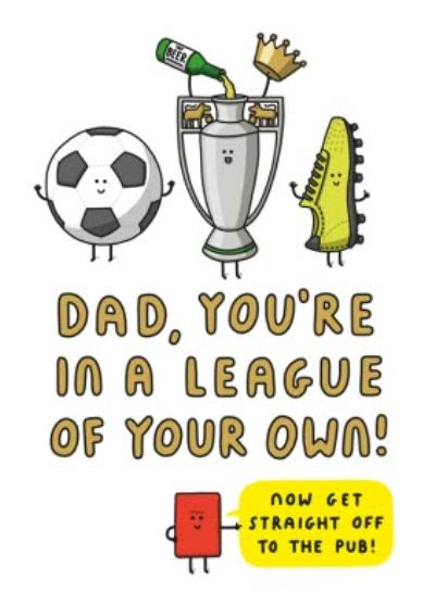 Mungo And Shoddy Dad Youre In A League Of Your Own Fathers Day Card