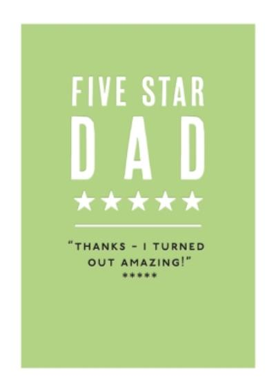 Mungo And Shoddy Five Star Dad Thanks I Turned Out Amazing Fathers Day Card
