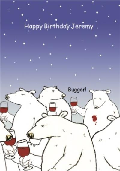 funny Birthday Card - Polar Bear