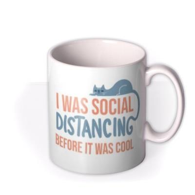I Was Socially Distancing Before It Was Cool Cats Typographic Mug