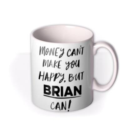 Money Can't Make You Happy Funny Photo Upload Mug