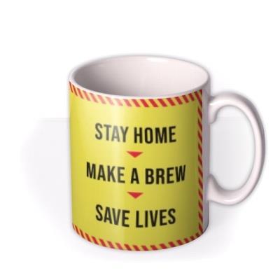 Stay Home Make Brew Save Lives Mug