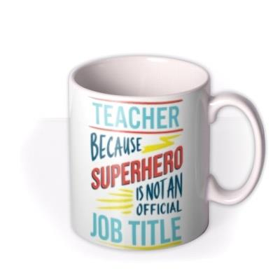 Superhero Is Not An Offical Job Title Funny Personalised Mug