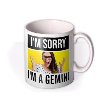 I'm Sorry I'm a Gemini Personalised Photo upload Mug