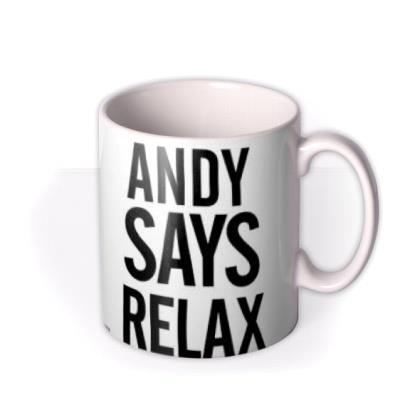 Says Relax Personalised Mug
