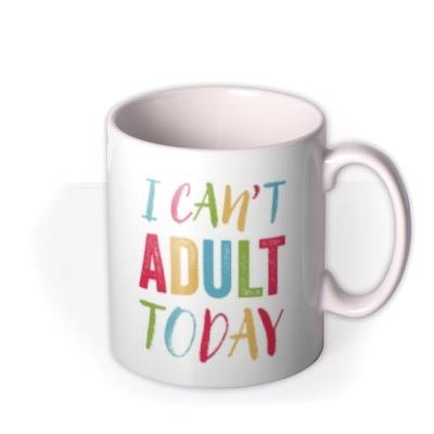 Typographic Pattern I Can't Adult Today Mug