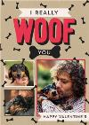 I Really Woof You Dog Valentine's Day Photo Card