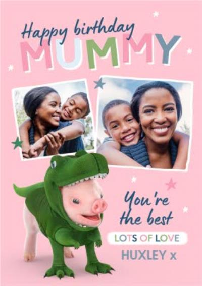 Moonpigs Dinosaur Pig Mummy You're the Best Photo Upload Bithday Card