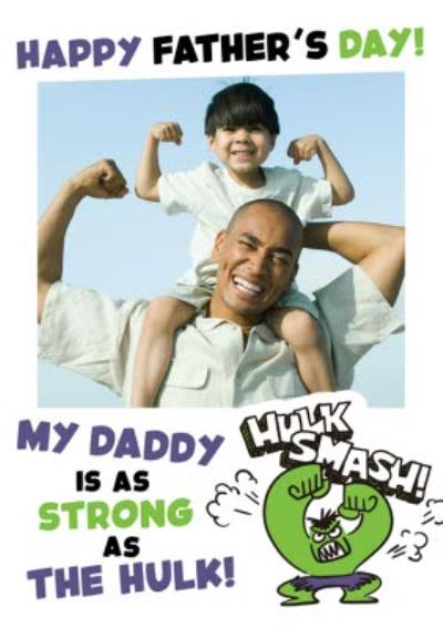 Marvel My Daddy Is As Strong As The Hulk Father's Day Photo Card