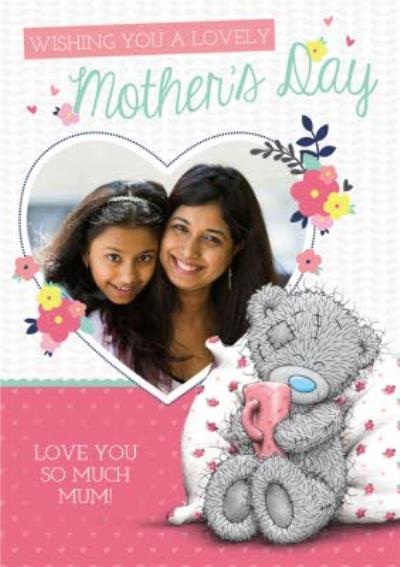Mother's Day Card - Tatty Teddy Photo Upload Card