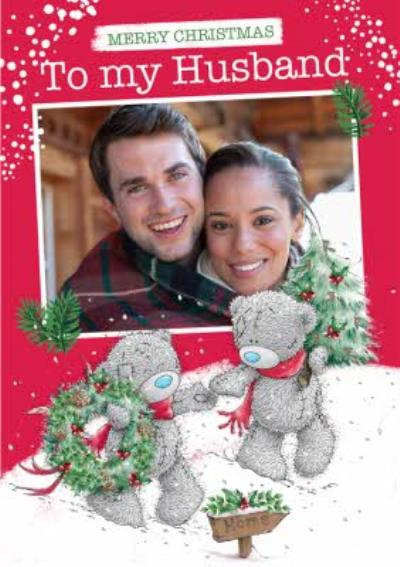 Me To You Tatty Teddy To My Husband Photo Upload Christmas Card
