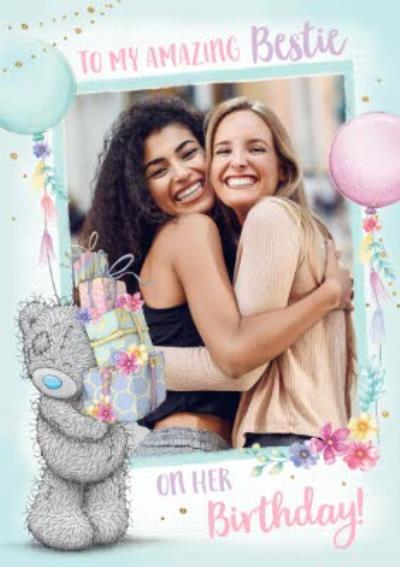 Me To You Tatty Teddy To My Amazing Bestie Photo Upload Birthday Card