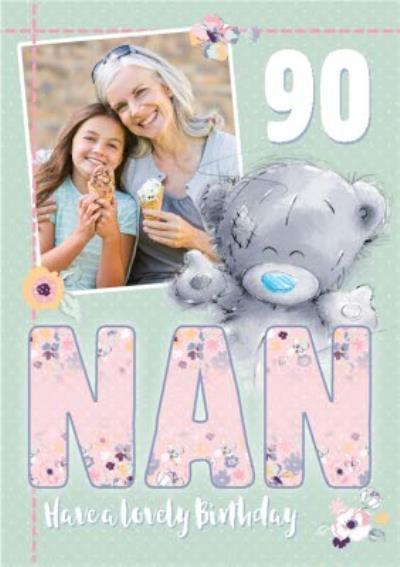 Me To You Tatty Teddy Photo Upload Nan 90th Birthday Card