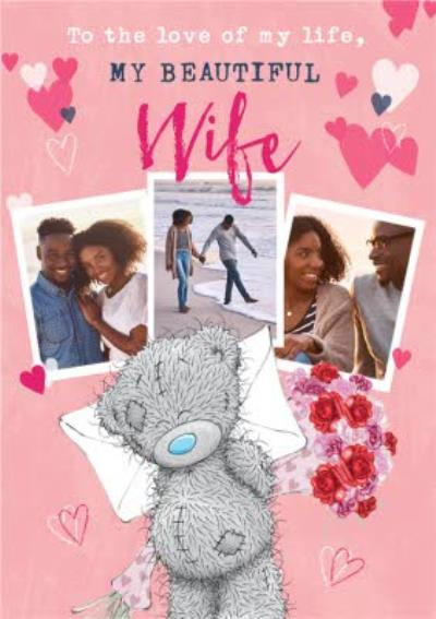Me To You Tatty Teddy Love Of My Life Wife Photo Upload Valentine's Card