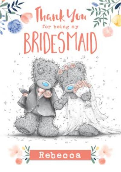 Cute Me To You Thank You For Being My Bridesmaid  Wedding Card