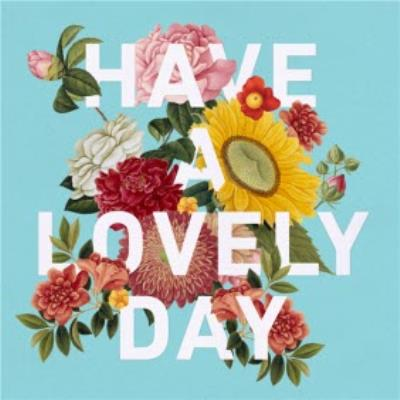 Bunch Of Flowers Have A Lovely Day Card