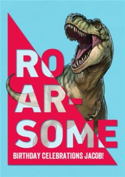 Tyrannosaurus rex roarsome birthday card