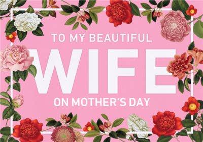 Bright Pink And Floral Border To My Beautiful Wife On Mothers Day Card