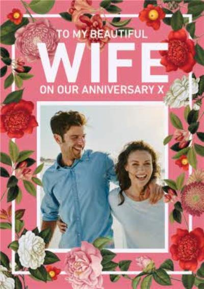 Bright Coral & Floral Border To My Wife Photo Upload Anniversary Card
