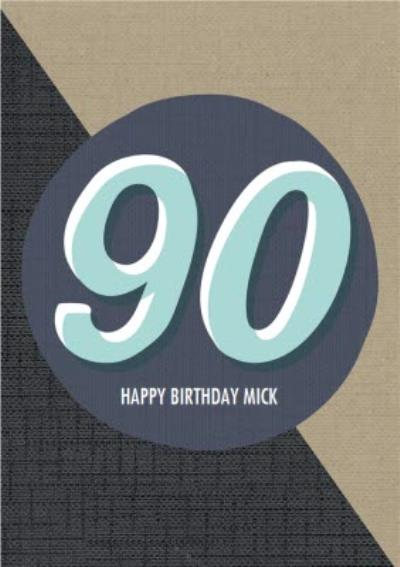 Personalised Text 90Th Happy Birthday Card