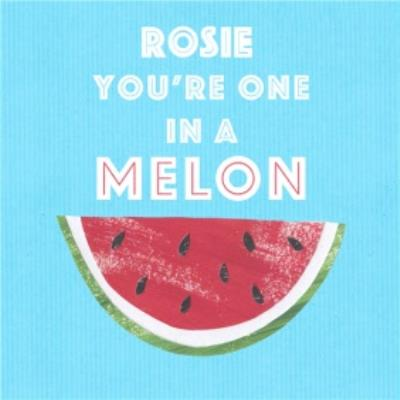 Personalised Youre One In A Melon Card