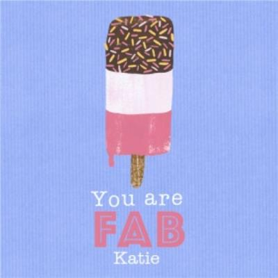 Personalised Your Are Fab Ice Cream Card