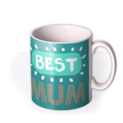 Mother's Day Bestest Personalised Mug