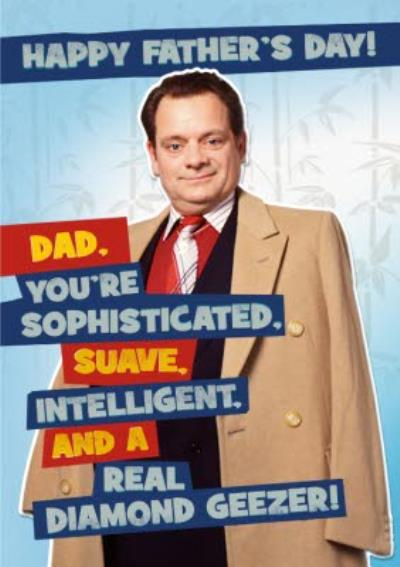 Only Fools And Horses You're A Diamond Geezer Father's Day Card