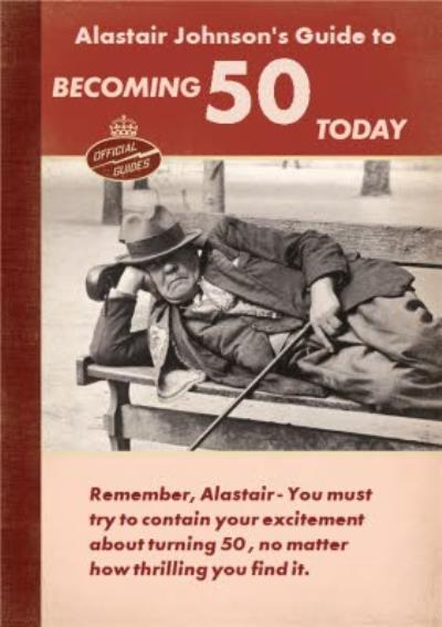 Guide To Becoming 50 Personalised Happy 50th Birthday Card