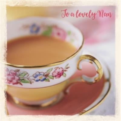 Pretty Floral Teacup To A Lovely Nan On Mother's Day Card