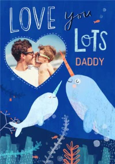 Swimming Narwhals Love You Lots Daddy Cute Father's Day Photo Card