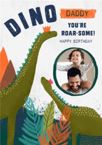 Birthday Card - Dino Daddy - Roarsome - Dinosaurs - Photo Upload Card